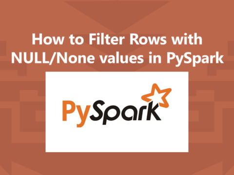 PySpark How to Filter Rows with NULL Values