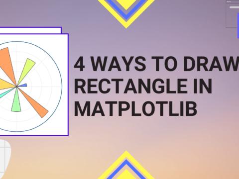 Python Pool: 4 Ways to Draw a Rectangle in Matplotlib