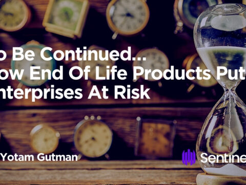 To Be Continued…How End Of Life Products Put Enterprises At Risk