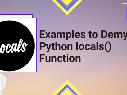 Python Pool: 6 Examples to Demystify Python locals() Function